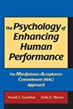 img - for The Psychology of Enhancing Human Performance: The Mindfulness-Acceptance-Commitment Approach book / textbook / text book