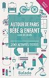 Image de Autour de Paris bébé & enfant : Guide de loisirs - 200 activités testées