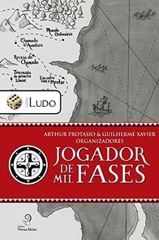 Jogador de Mil Fases (Série Ludo) por [Protasio, Arthur, Xavier, Guilherme, et. al.]