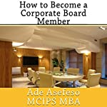 How to Become a Corporate Board Member | Ade Asefeso MCIPS MBA