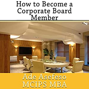 How to Become a Corporate Board Member Audiobook