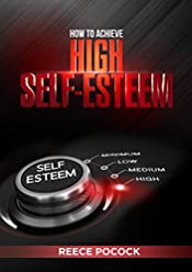 How to Achieve High Self-Esteem: Give yourself a chance