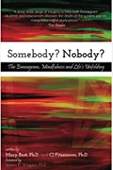 Somebody? Nobody?: The Enneagram, Mindfulness and Life's Unfolding