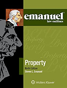 Emanuel Law Outlines for Property (Emanuel Law Outlines Series)