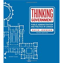 Thinking Government: Public Administration and Politics in Canada, third edition