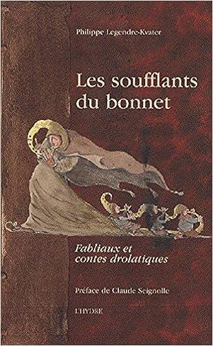 Lire Les soufflants du bonnet : Fabliaux et contes drolatiques pdf epub