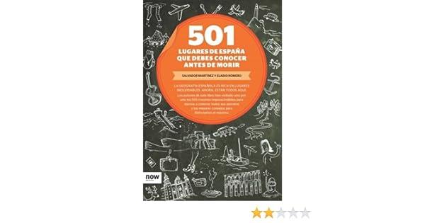 501 lugares de España que debes conocer antes de morir (Now books nº 41) eBook: Martínez, Salvador: Amazon.es: Tienda Kindle