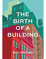 The Birth of a Building: From Conception to Delivery
