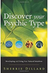 Discover Your Psychic Type: Developing and Using Your Natural Intuition Paperback