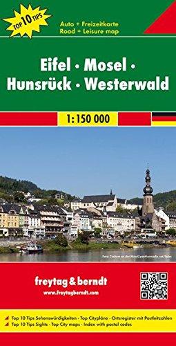 Eifel - Mosel - Hunsrück - Westerwald, Autokarte 1:150.000, Top 10 Tips, Freytag Berndt Autokarten (freytag & berndt Auto + Freizeitkarten)