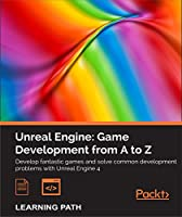Unreal Engine: Game Development from A to Z Front Cover