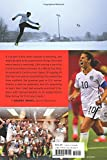 When Nobody Was Watching: My Hard-Fought Journey to the Top of the Soccer World