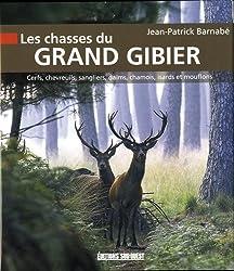 LES CHASSES DU GRAND GIBIER Cerfs, chevreuils, sangliers, daims, chamois, isar