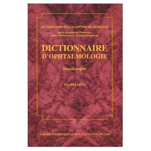 Download Dictionary of Ophthamology, french to English, with an English to French Index:  Dictionnaire d'Ophtamologie Francais Anglais pdf