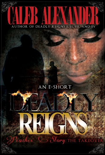 Deadly Reigns- Peaches' Story; The Takeover III