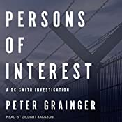 Persons of Interest: DC Smith Investigation Series, Book 4 | Peter Grainger