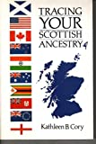 Tracing Your Scottish Ancestry, Kathleen B. Cory, 0748660542