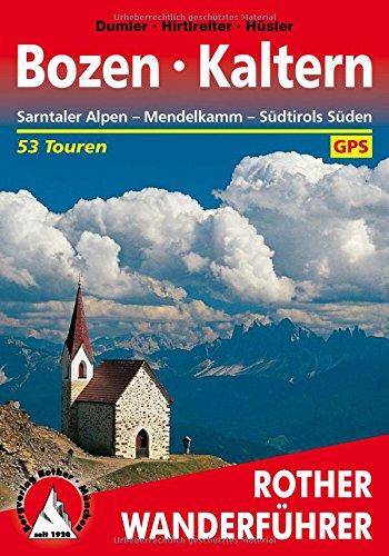 Bozen - Kaltern: Sarntaler Alpen - Mendelkamm - Südtirols Süden. 53 Touren. Mit GPS-Tracks (Rother Wanderführer) Taschenbuch – 3. Mai 2018 Helmut Dumler Gerhard Hirtlreiter Eugen E. Hüsler Bergverlag Rother