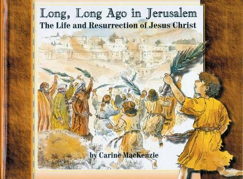 Long Long Ago in Jerusalem: The Life and Resurrection of Jesus Christ (Colour Books)