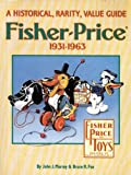 Fisher-Price, Nineteen Hundred Thirty-One-Nineteen Hundred Sixty-Three, John Murray and Bruce Fox, 0896890686