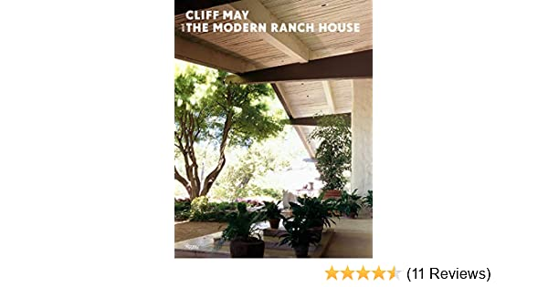 Cliff May and the Modern Ranch House: Daniel P. Gregory, Joe ... on ranch home carports, farm patio designs, ranch home modern design, double wide patio designs, ranch home front yard landscaping, stone fireplace patio designs, bi-level patio designs, ranch home pergolas, ranch home garden ideas,