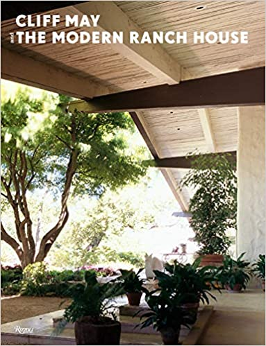 Cliff May and the Modern Ranch House: Daniel P. Gregory, Joe ... on modern barn design house, modern ranch homes entry ideas, modern vacation house designs, modern rustic house designs, modern farm designs, modern barn with loft designs, modern ranch style homes, modern carriage house designs, best modern ranch home designs, modern ranch home remodel, modern california ranch home designs, modern medieval castle designs, modern loft house designs, modern industrial house designs, modern ranch home interior, modern ranch renovations, modern colonial house designs, craftsman style home interior designs, modern ranch hotels, modern ranch housing,