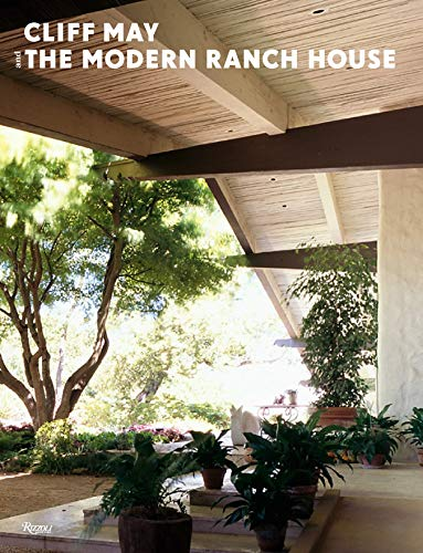 Cliff May and the Modern Ranch House (Cliff May And The Modern Ranch House)
