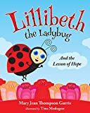 img - for Lillibeth the Ladybug and the Lesson of Hope book / textbook / text book
