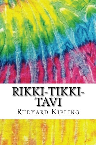 Rikki-Tikki-Tavi: Includes MLA Style Citations for Scholarly Secondary Sources, Peer-Reviewed Journal Articles and Critical Essays (Squid Ink Classics)