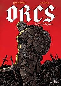 Orcs : Forgés pour la guerre par Stan Nicholls