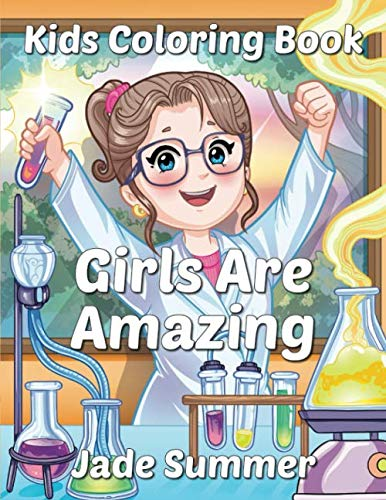 Girls Are Amazing: An Inspirational Coloring Book for Girls to Motivate, Encourage and Build Confidence (Inspirational…