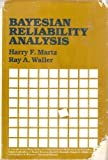 Bayesian Reliability Analysis, Martz, Harry F. and Waller, Ray A., 0471864250
