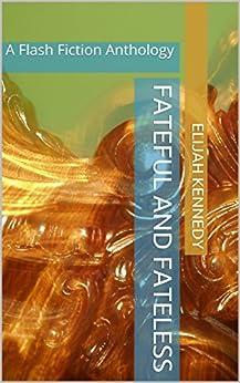 Fateful Fateless Flash Fiction Anthology ebook product image