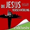 Die Jesus-Verschwörung Audiobook by Mathilde Asensi Narrated by Chris Nonnast