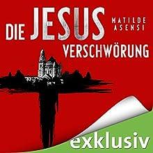 Die Jesus-Verschwörung Hörbuch von Mathilde Asensi Gesprochen von: Chris Nonnast