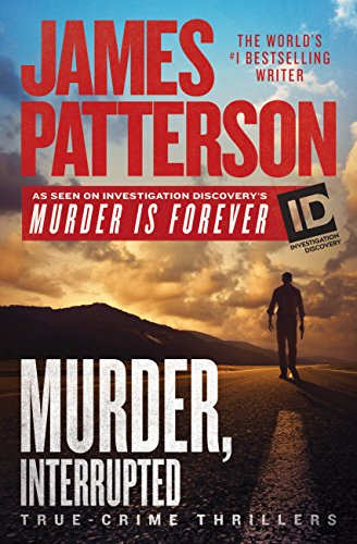 Murder, Interrupted (James Patterson's Murder is Forever) cover