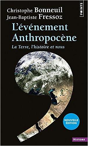 Événement anthropocène : la Terre, l'histoire et nous(L')