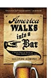 img - for America Walks into a Bar: A Spirited History Of Taverns And Saloons, Speakeasies And Grog Shops book / textbook / text book