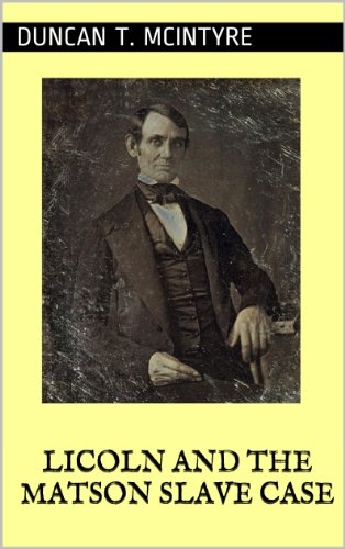 Licoln and the Matson Slave Case