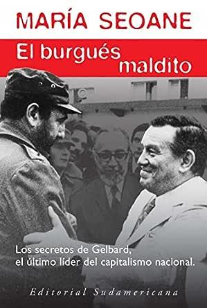 El burgués maldito: José Ber Gelbard, jefe de los empresarios ...