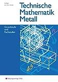 Technische Mathematik Metall, Grund- und Fachstufen