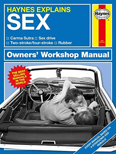 Pdf Entertainment Haynes Explains: Sex Owners' Workshop Manual: Carma Sutra * Sex drive * Two-stroke/four-stroke * Rubber
