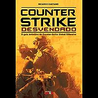 Counter-Strike Desvendado - O guia definitivo do Counter-Strike Global Offensive