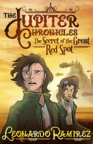 The Secret of the Great Red Spot: The Jupiter Chronicles - Book 1