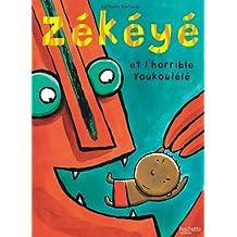 Zékéyé et l'horrible Youkoulélé (Petites histoires Zékéyé) (French Edition)