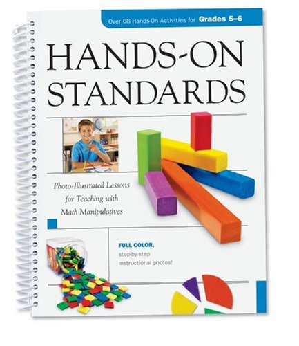 Hands-On Standards: Photo-Illustrated Lessons for Teaching with Math Manipulatives, Grades 5-6