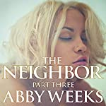The Neighbor 3: Lust in the Suburbs | Abby Weeks