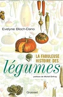 La fabuleuse histoire des légumes, Bloch-Dano, Evelyne