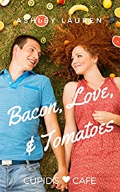 Bacon, Love, & Tomatoes (Cupid's Cafe Where love is on the menu Book 2)