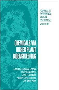 Chemicals via Higher Plant Bioengineering (Advances in Experimental Medicine and Biology)